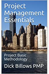 Project Management Essentials: Project Basic Methodology Kindle Edition