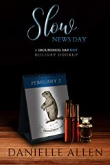 Slow News Day: A Groundhog Day Hot Holiday Hookup (Hot Holiday Hookup Novella Series) Kindle Edition
