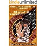 REBECCA STEELE FINDING THE DREAM (REBECCA STEELE SERIES Book 2)