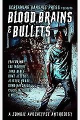 Blood, Brains & Bullets: A Zombie Apocalypse Anthology Kindle Edition