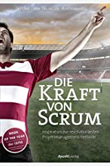 Die Kraft von Scrum: Inspiration zur revolutionärsten Projektmanagementmethode (German Edition) Kindle Edition