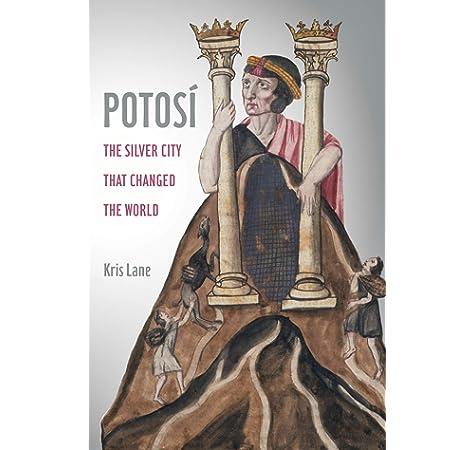 Potosi: The Silver City That Changed the World: 27 California World History Library: Amazon.es: Lane, Kris: Libros en idiomas extranjeros