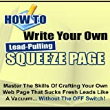 How to Write Lead-Pulling Squeeze Pages for your business