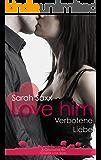 Love him: Verbotene Liebe