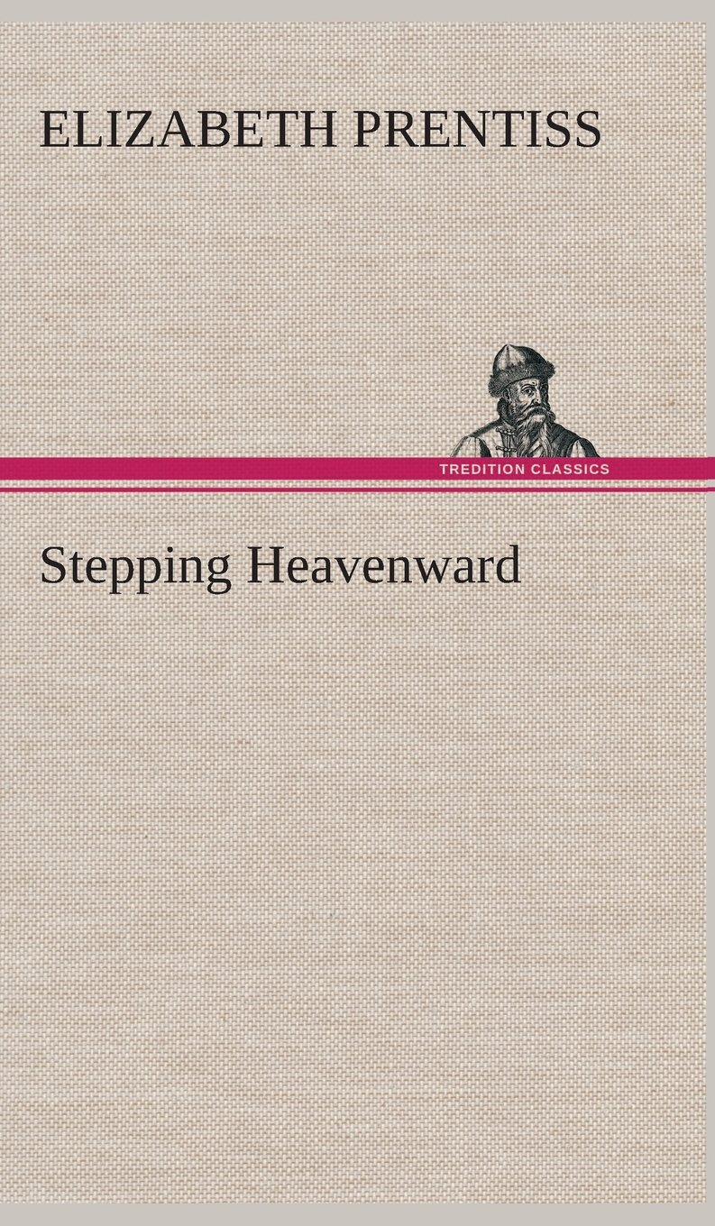 Stepping Heavenward PDF