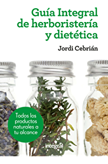 Guía Integral de herboristería y dietética (SALUD)
