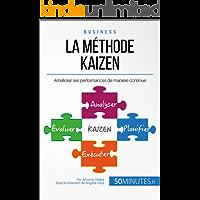La méthode Kaizen: Améliorer ses performances de manière continue (Gestion & Marketing t. 29) (French Edition)