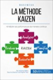 La méthode Kaizen: Améliorer ses performances de manière continue (Gestion & Marketing t. 29)