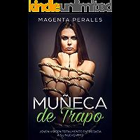 Muñeca de Trapo: Joven Virgen Totalmente Entregada a su Nuevo Amo (Novela Romántica y Erótica BDSM)