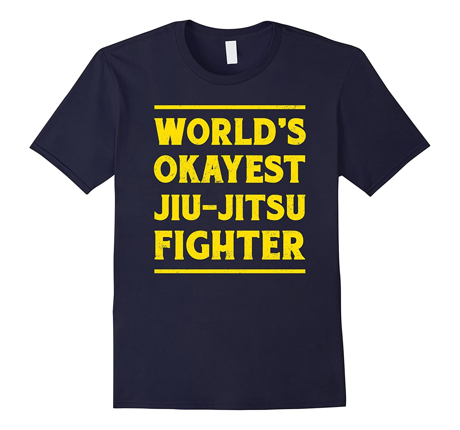BJJ World's Okayest Jiu-Jitsu Fighter Grappling MMA T-Shirt-T-Shirt
