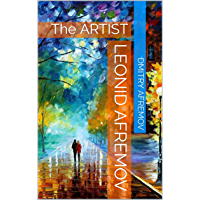 Leonid Afremov: The ARTIST