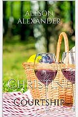 Christine: Courtship Kindle Edition