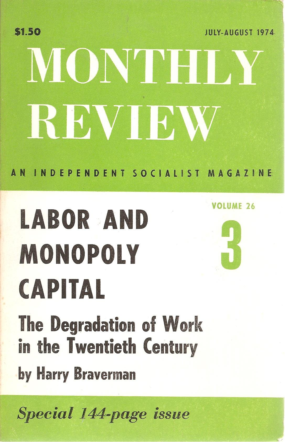 July-August 1974: by Harry Braverman, Degradation of Work SPECIAL 144 PAGE  ISSUE: Labor and Monopoly Capitalism: Amazon.com: Books