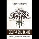 Self-Assurance: Struggle, Confidence, and Success