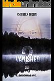 Vanished?: A Swedish Crime Novel (Stockholm Sleuth Series Book 1)