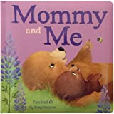 Mommy and Me Padded Picture Board Book: A Story of Unconditional Love, Ages 1-5