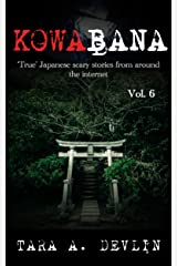Kowabana: 'True' Japanese scary stories from around the internet: Volume Six Kindle Edition