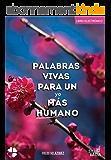 PALABRAS VIVAS PARA UN yo MÁS HUMANO (Spanish Edition)