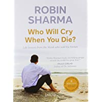 Who Will Cry When You Die? by Robin Sharma - Paperback