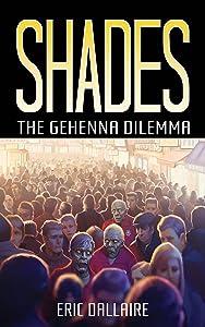 Shades: The Gehenna Dilemma (Shades Series Book 1)