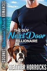 The Guy Next Door Billionaire (Coconut Bachelor Beach Romances Book 2) Kindle Edition