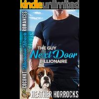 The Guy Next Door Billionaire (Coconut Bachelor Beach Romances Book 2)