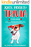 Jokes, Riddles and Trivia for Kids Bundle: Over 1000 Different Jokes, Riddles, Brain Teasers and Trivia Questions for…