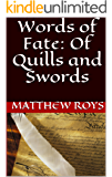 Words of Fate: Of Quills and Swords (English Edition)