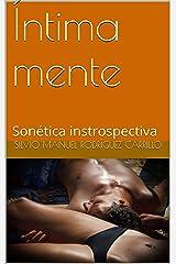Íntima mente: Sonética instrospectiva (Spanish Edition) Edición Kindle