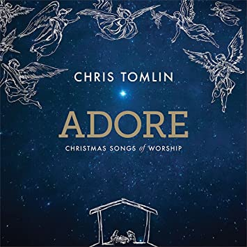 Chris Tomlin Christmas.Adore Christmas Songs Of Worship
