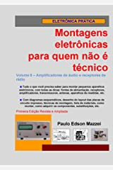 Volume 6 - Amplificadores de áudio e receptores de rádio (Montagens eletrônicas para quem não é técnico) (Portuguese Edition) Kindle Edition