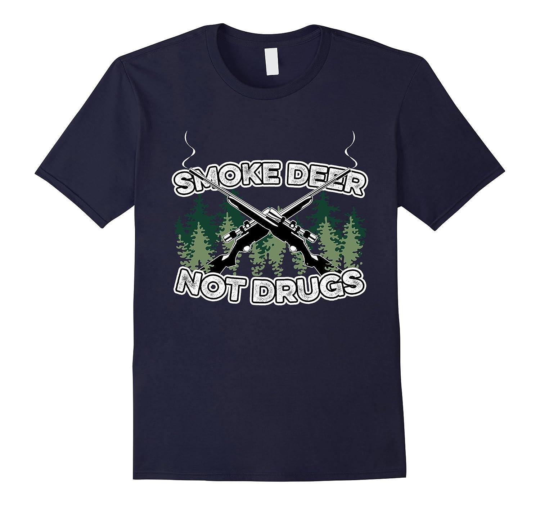 Smoke Deer Not Drugs Guns Trees Forest Fun Hunting Tee Shirt-BN