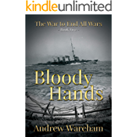Bloody Hands (The War To End All Wars Book 5)