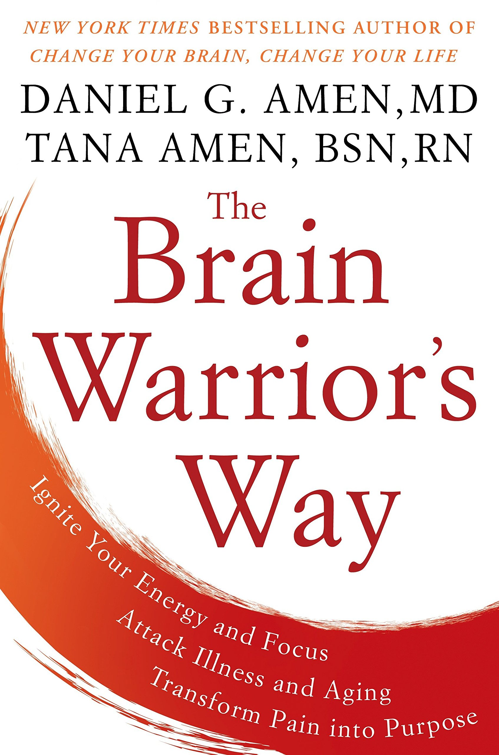 The Brain Warriors Way Ignite Your Energy And Focus Attack Since Electricity Is Not Something We Can Physically See Ignition Illness Aging Transform Pain Into Purpose Daniel G Amen Md Tana Bsn Rn