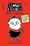 Timmy Fiasco. Errar É Humano