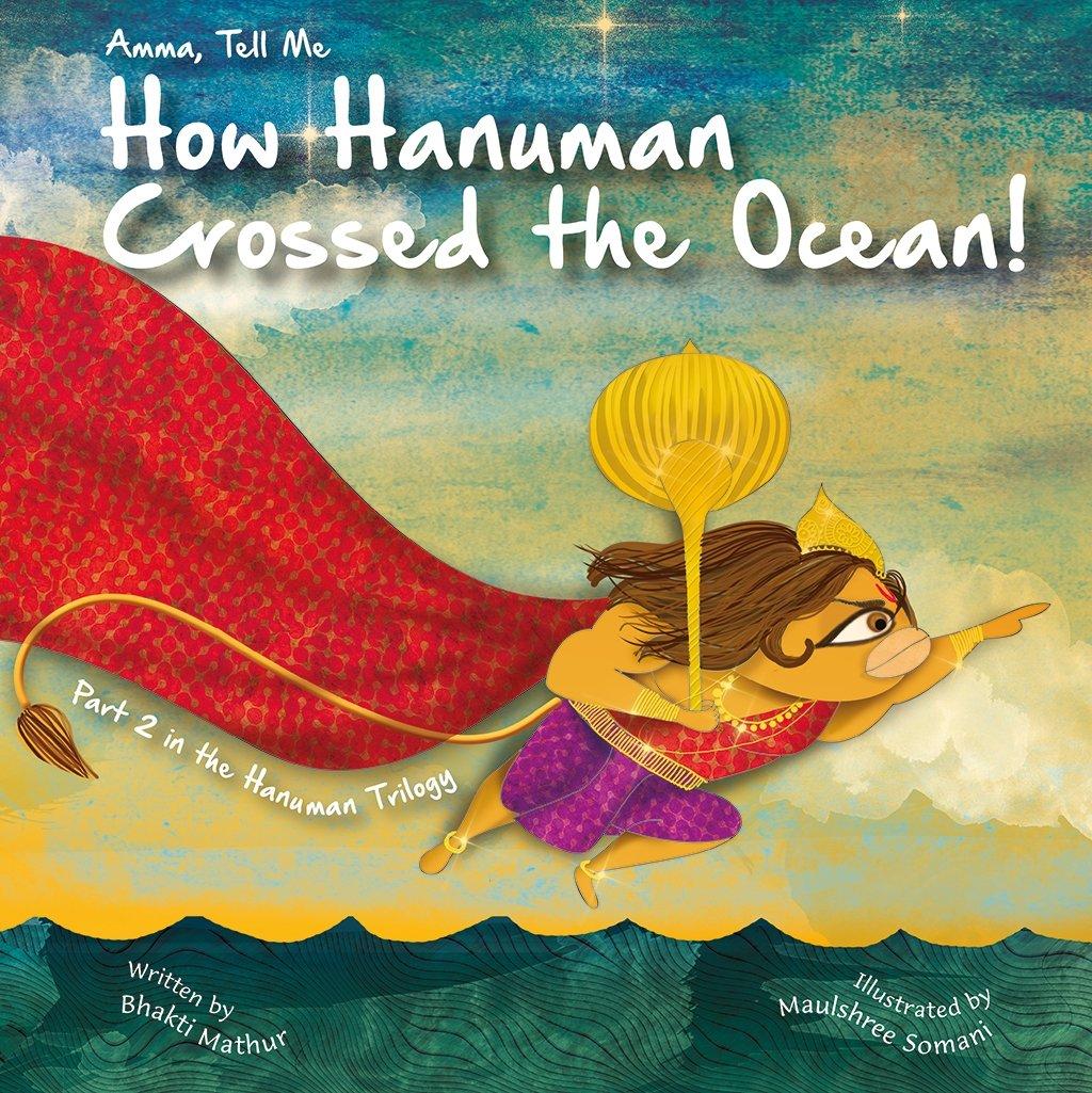 Amma Tell Me How Hanuman Crossed The Ocean!: Part 2 in the Hanuman Trilogy! ebook