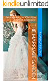 The Marriage Garden: An anthology of Christian & Amish Romance
