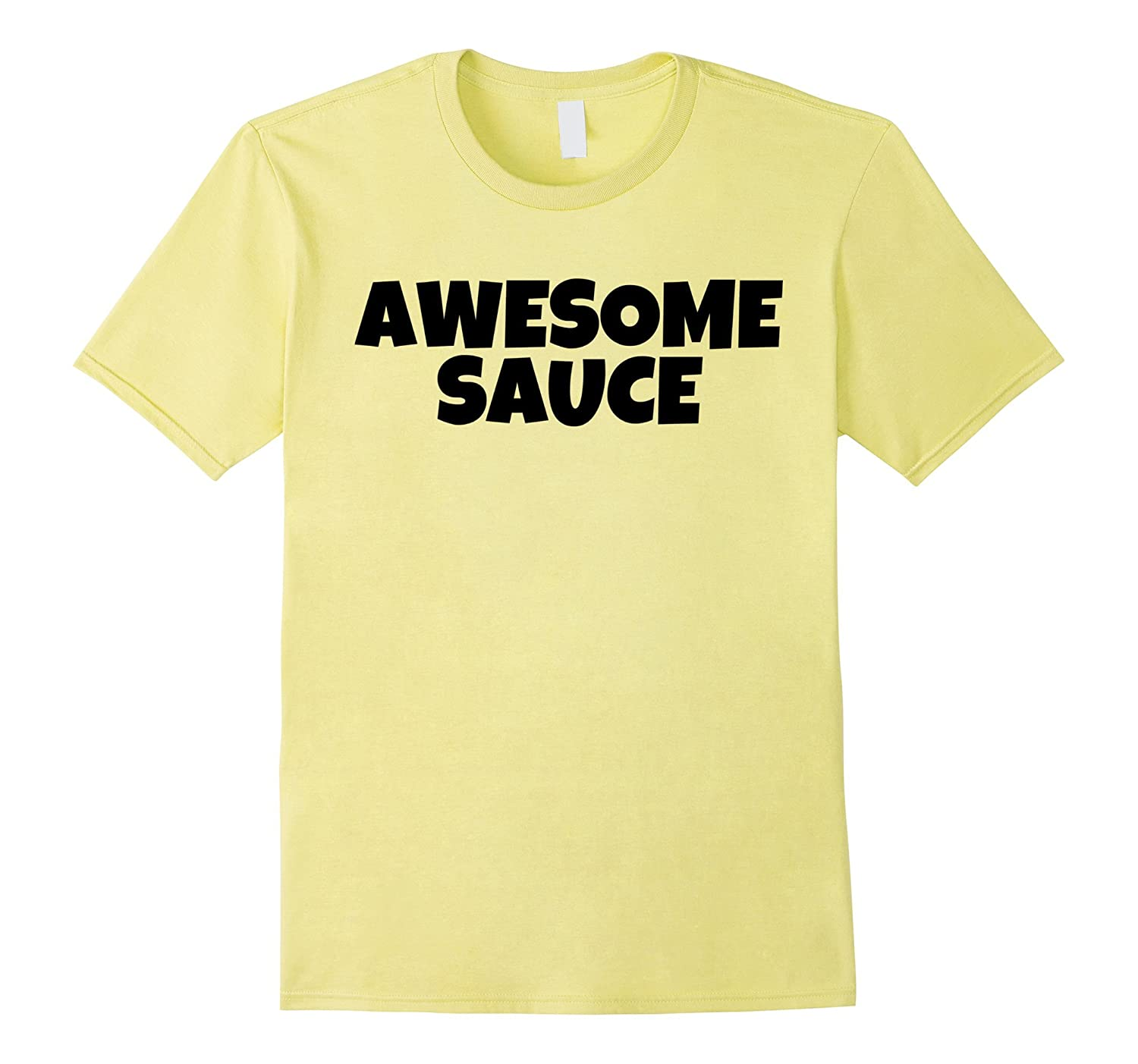 Awesome Sauce Tee Shirt Awesome Sauce Clothes Awesome Tees