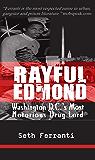 Rayful Edmond: Washington DC's Most Notorious Drug Lord
