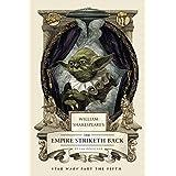 William Shakespeare's The Empire Striketh Back: Star Wars Part the Fifth (William Shakespeare's Star Wars)
