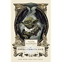 William Shakespeare's the Empire Striketh Back: Star Wars Part the Fifth: 5