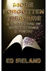 More Forgotten Treasure: A Collection of Short Stories and Poems Kindle Edition