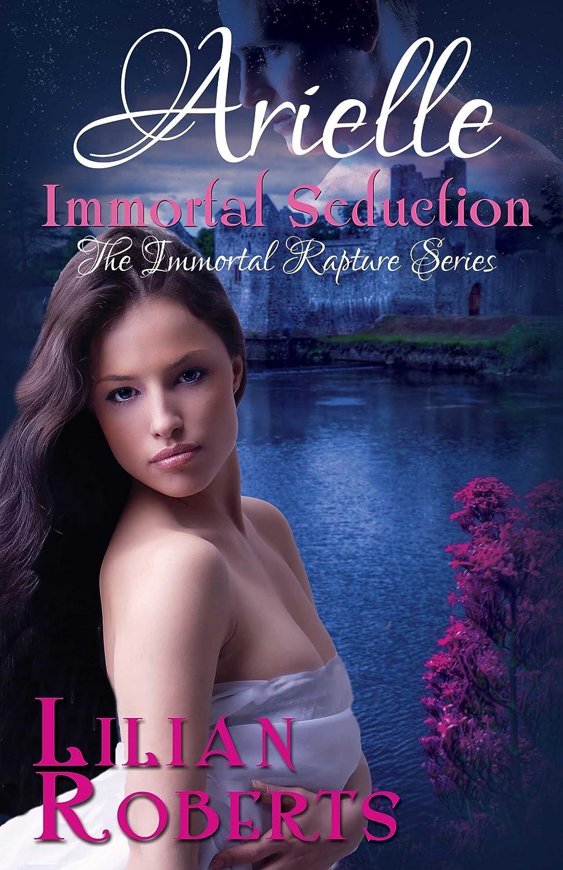 Lilian Roberts Arielle Immortal Seduction (immortal Rapture Series Book 2)