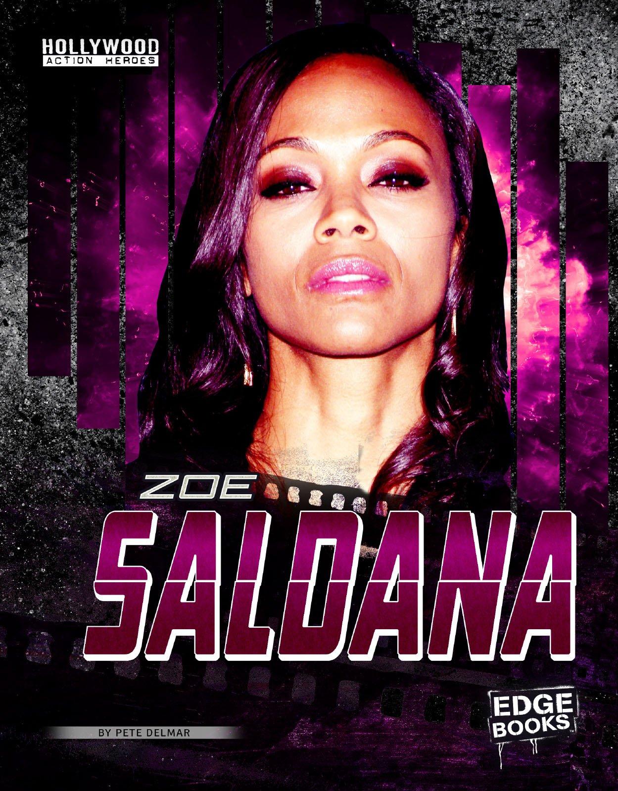 Zoe Saldana Hollywood Action Heroes Pete Delmar