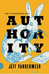 Authority: A Novel (The Southern Reach Trilogy Book 2) Kindle Edition