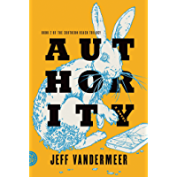 Authority: A Novel (The Southern Reach Trilogy Book