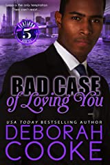 Bad Case of Loving You: A Contemporary Romance (Flatiron Five Book 6) Kindle Edition