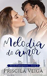 Melodia do Amor (Reed Enterprises Livro 2)