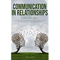 Communication In Relationships: 2 Books in 1. Overcome Anxiety In Relationships And Cultivate The Couple Skills Necessary For A Long, Fulfilling Marriage (English Edition)