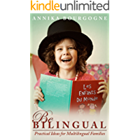 Be Bilingual - Practical Ideas for Multilingual Families (English Edition)